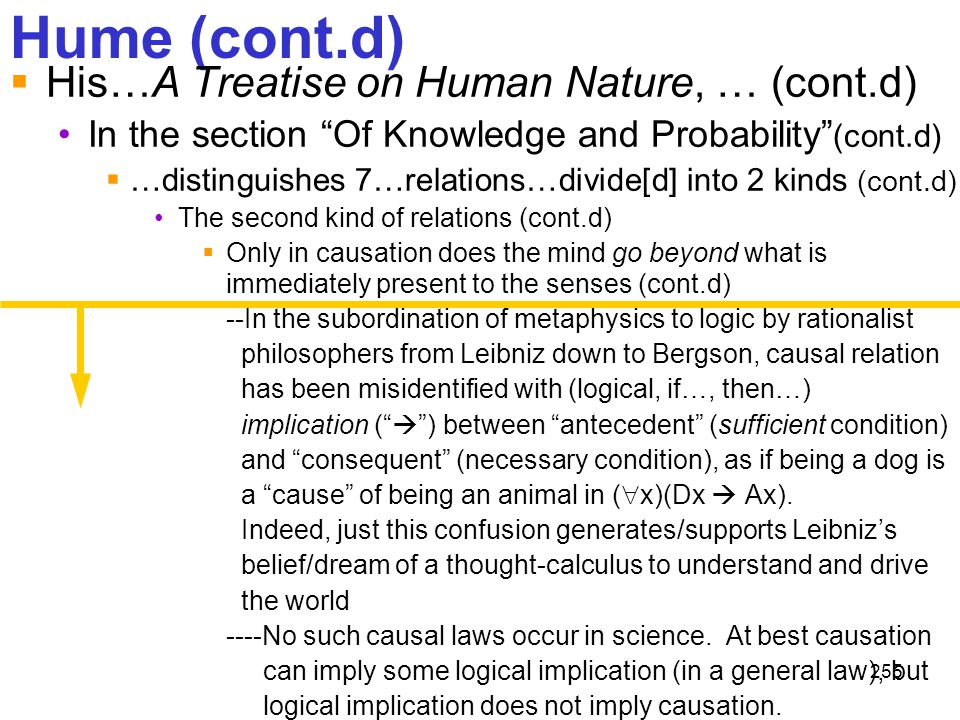 """255 Hume (cont.d)  His…A Treatise on Human Nature, … (cont.d) In the section """"Of Knowledge and Probability"""" (cont.d)  …distinguishes 7…relations…div"""