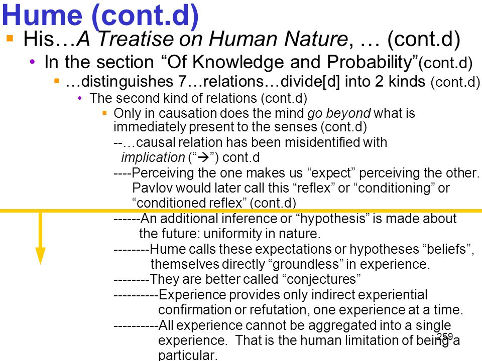 """259 Hume (cont.d)  His…A Treatise on Human Nature, … (cont.d) In the section """"Of Knowledge and Probability"""" (cont.d)  …distinguishes 7…relations…div"""