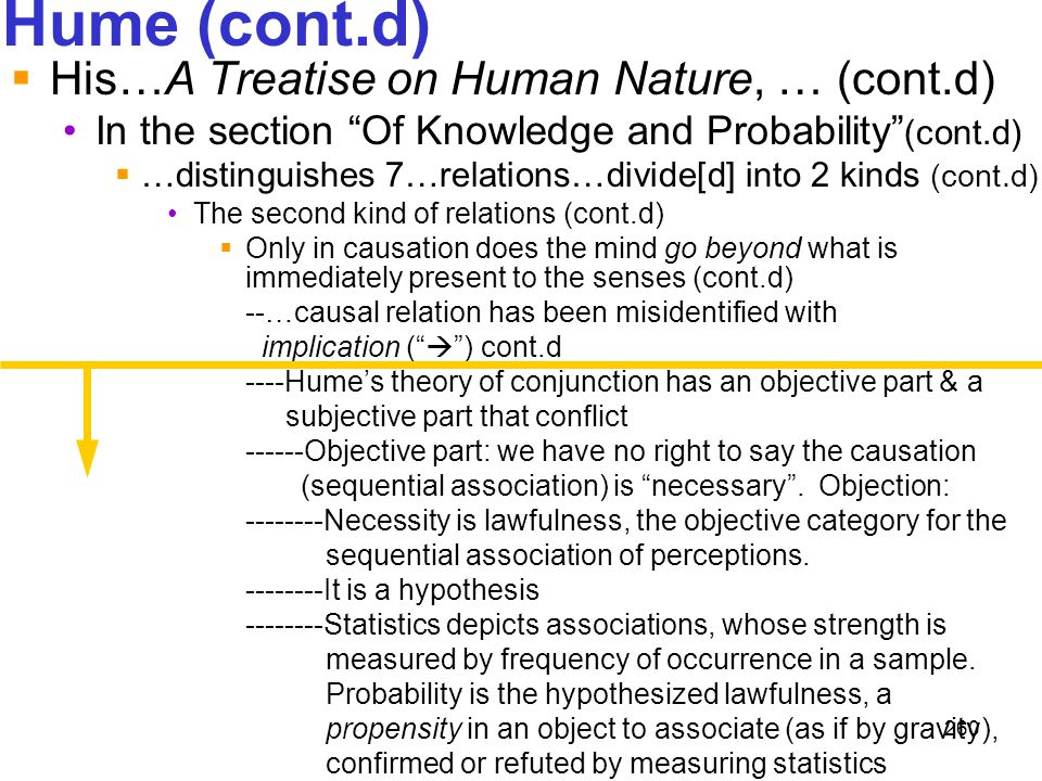 """260 Hume (cont.d)  His…A Treatise on Human Nature, … (cont.d) In the section """"Of Knowledge and Probability"""" (cont.d)  …distinguishes 7…relations…div"""