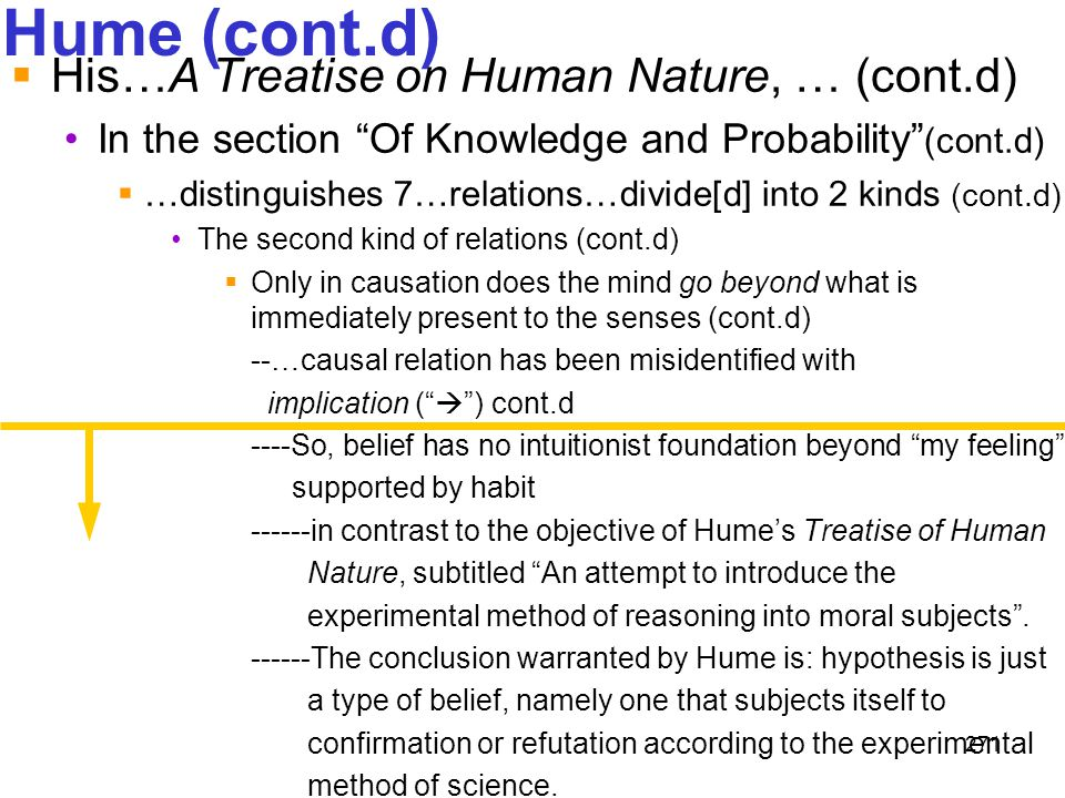"""271 Hume (cont.d)  His…A Treatise on Human Nature, … (cont.d) In the section """"Of Knowledge and Probability"""" (cont.d)  …distinguishes 7…relations…div"""