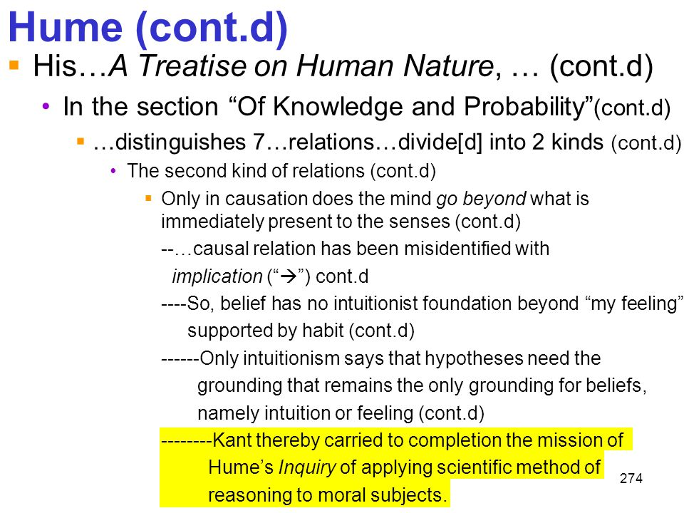 """274 Hume (cont.d)  His…A Treatise on Human Nature, … (cont.d) In the section """"Of Knowledge and Probability"""" (cont.d)  …distinguishes 7…relations…div"""