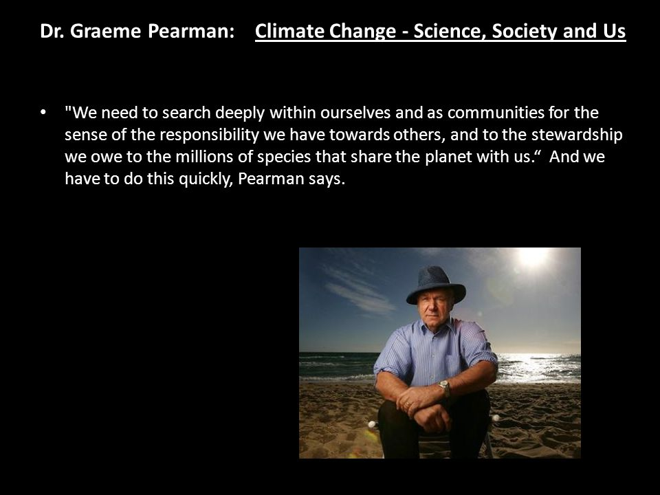 Dr. Graeme Pearman: Climate Change - Science, Society and Us