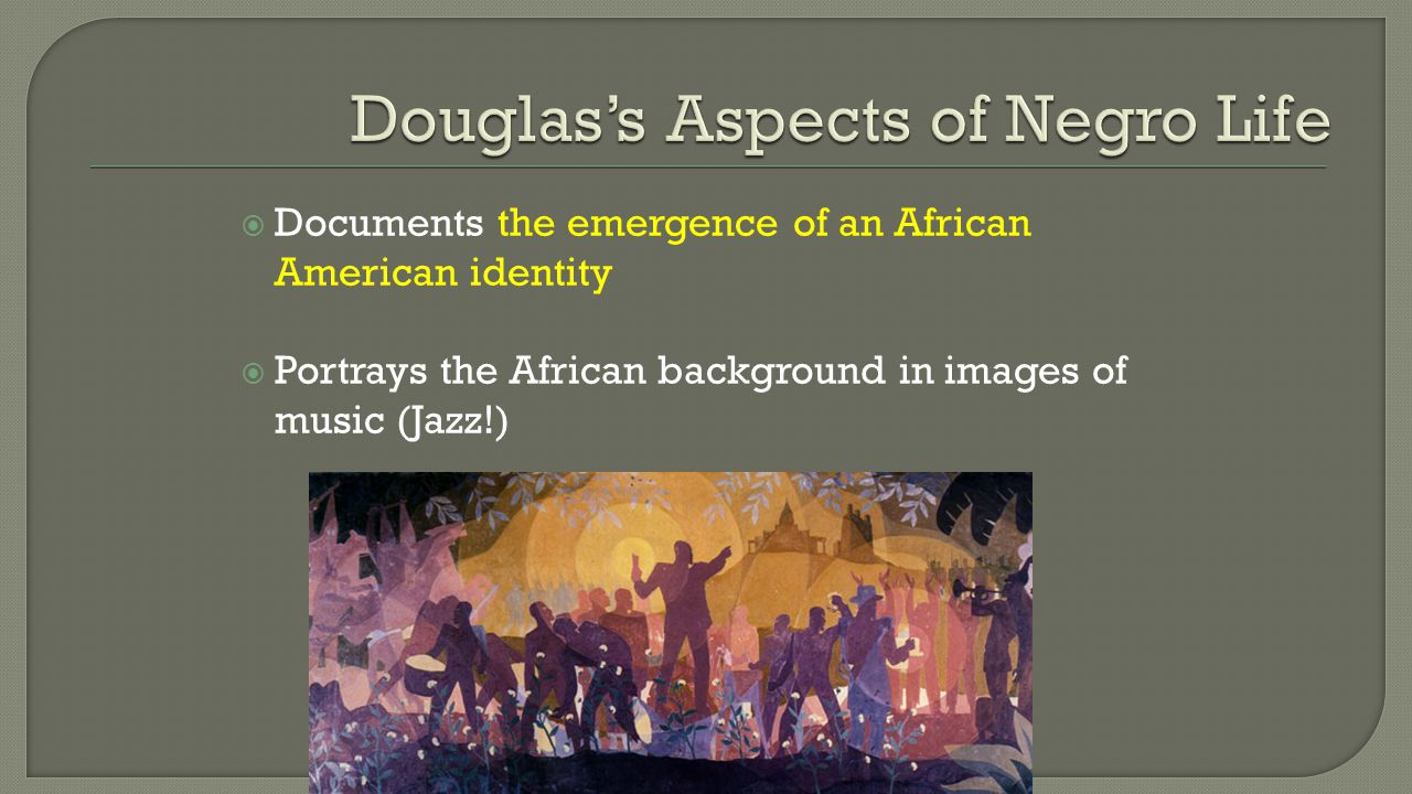  Documents the emergence of an African American identity  Portrays the African background in images of music (Jazz!)