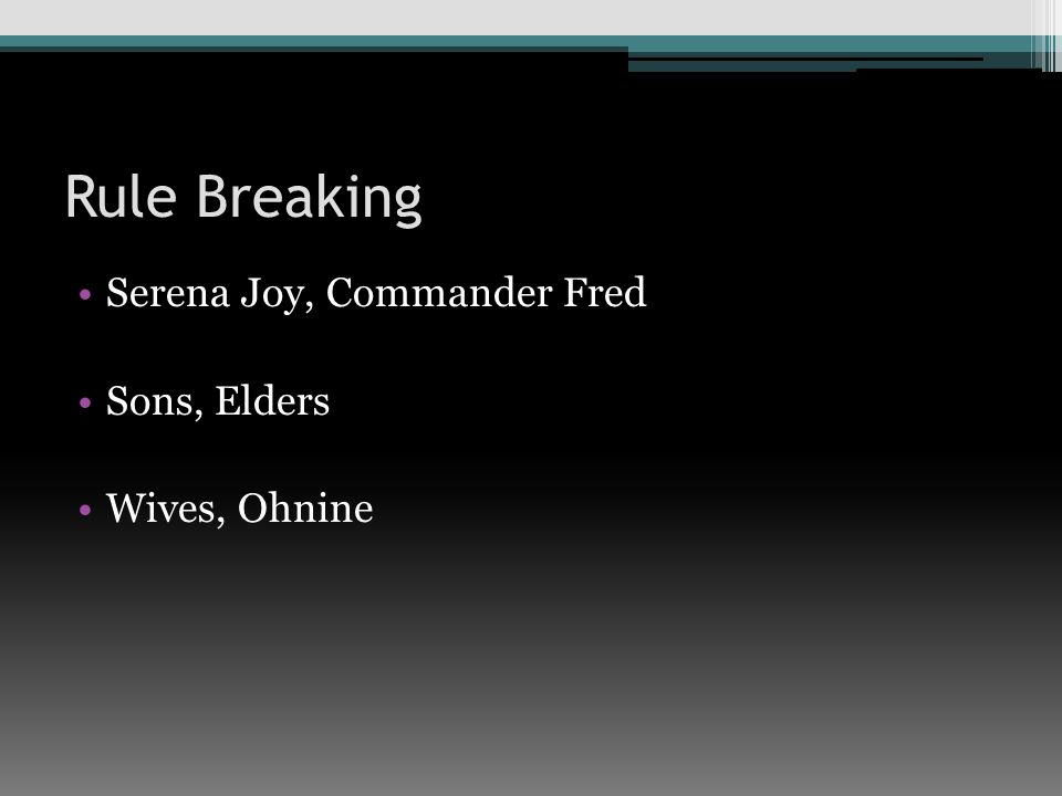 Rule Breaking Serena Joy, Commander Fred Sons, Elders Wives, Ohnine