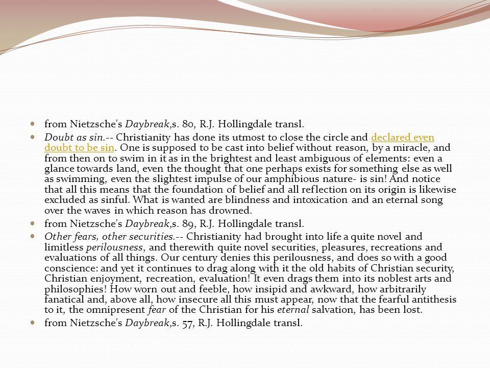 from Nietzsche s Daybreak,s. 80, R.J. Hollingdale transl.