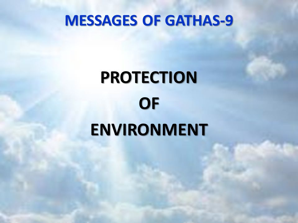 MESSAGES OF GATHAS-9 PROTECTIONOFENVIRONMENT