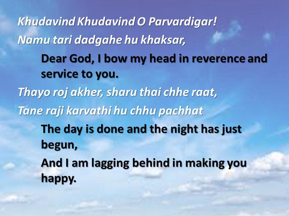 Khudavind Khudavind O Parvardigar.