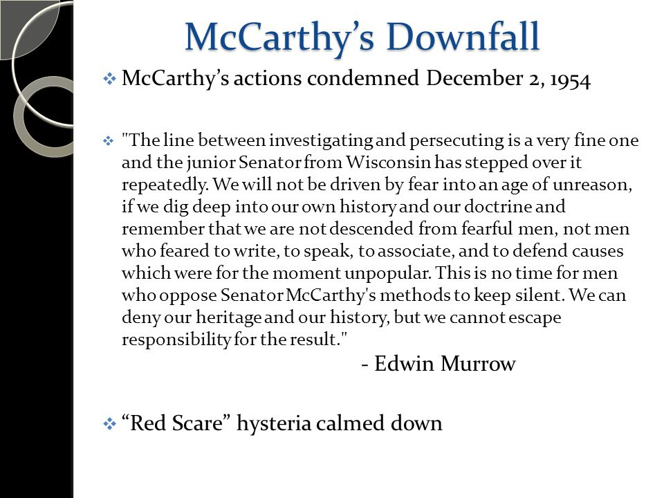 McCarthy's Downfall  McCarthy's actions condemned December 2, 1954 