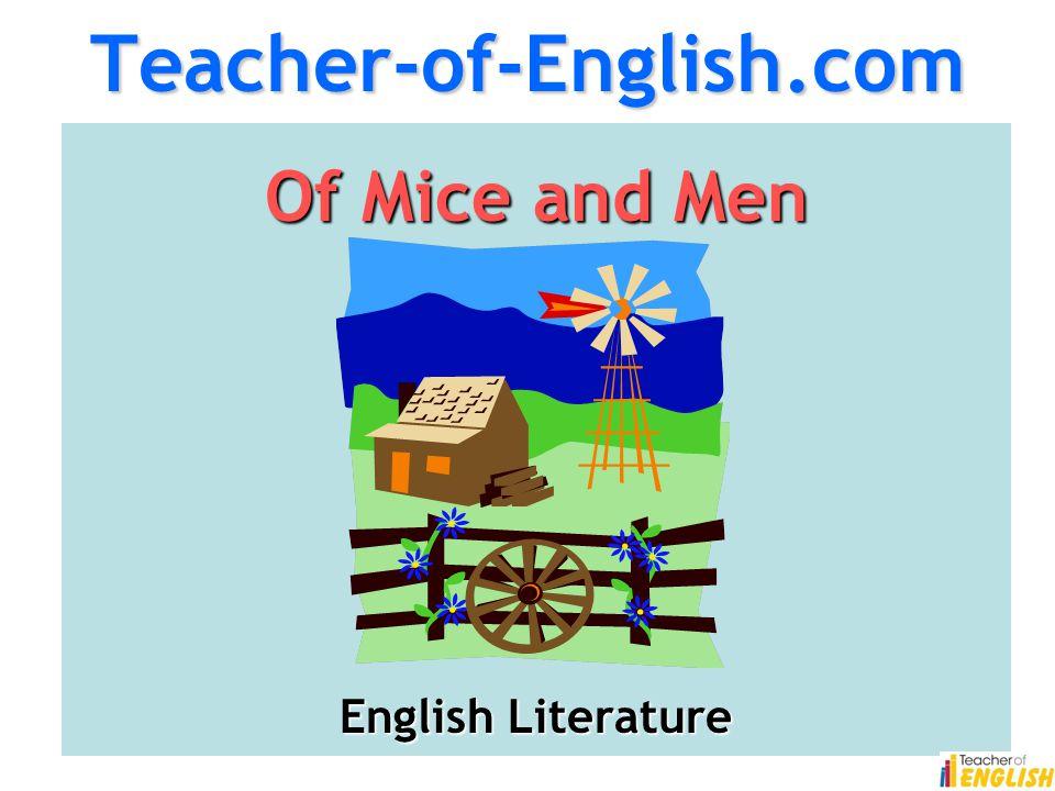 Teacher-of-English.comOf Mice and Men English Literature