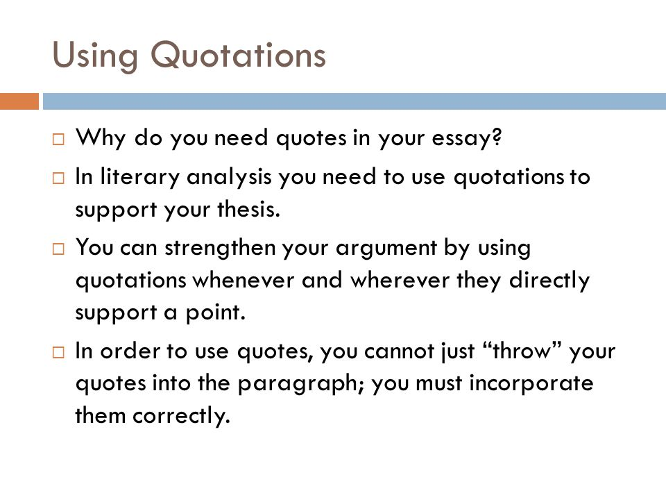 Using Quotations  SSS method of incorporating quotes  S = speaker  S = situation  (Q) = quote  S = Significance