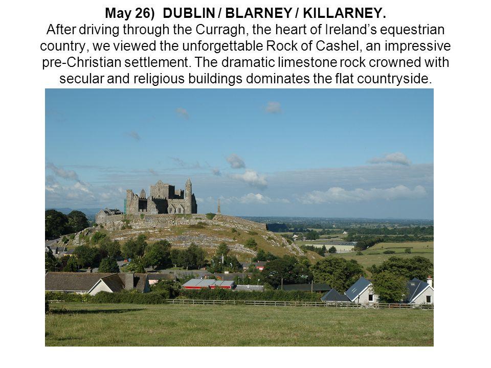 May 26) DUBLIN / BLARNEY / KILLARNEY.