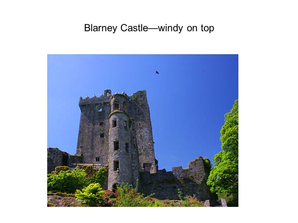 Blarney Castle—windy on top