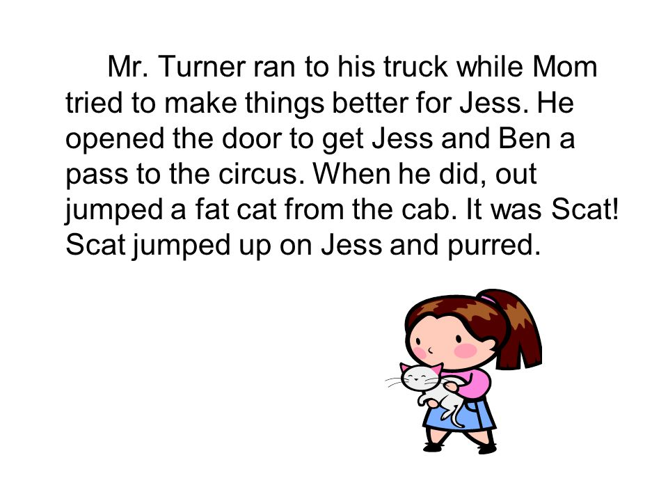 Mr. Turner ran to his truck while Mom tried to make things better for Jess.
