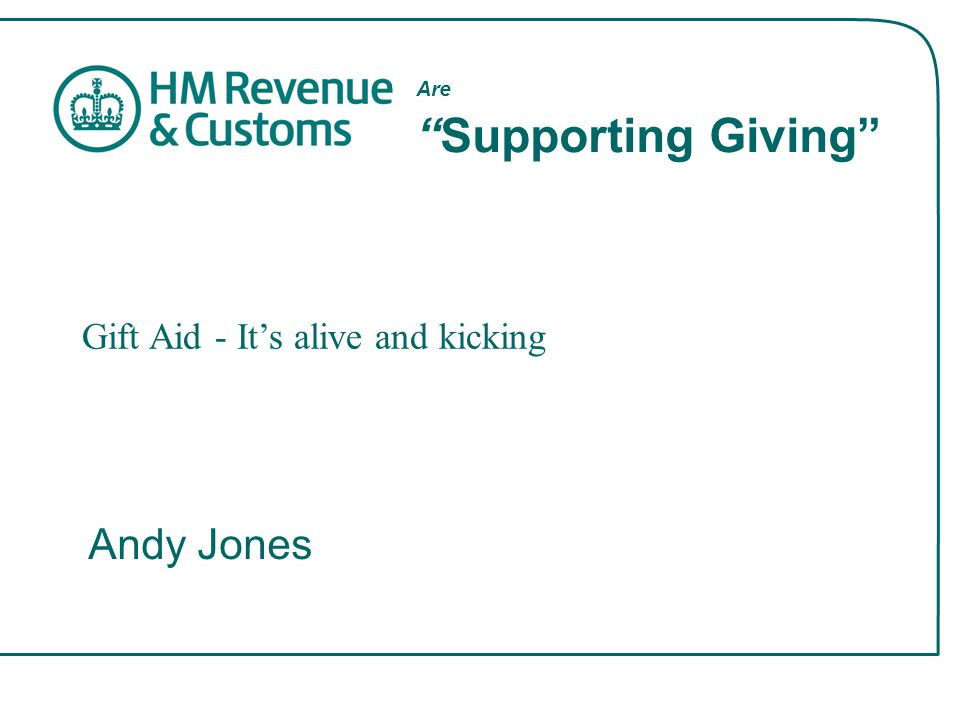 Are Supporting Giving Andy Jones Gift Aid - It's alive and kicking