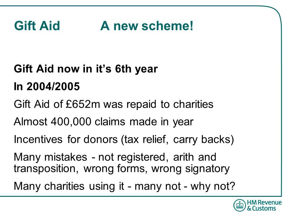 Gift AidA new scheme.