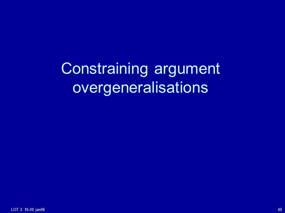 LOT 3: 16-20 jan0640 Constraining argument overgeneralisations