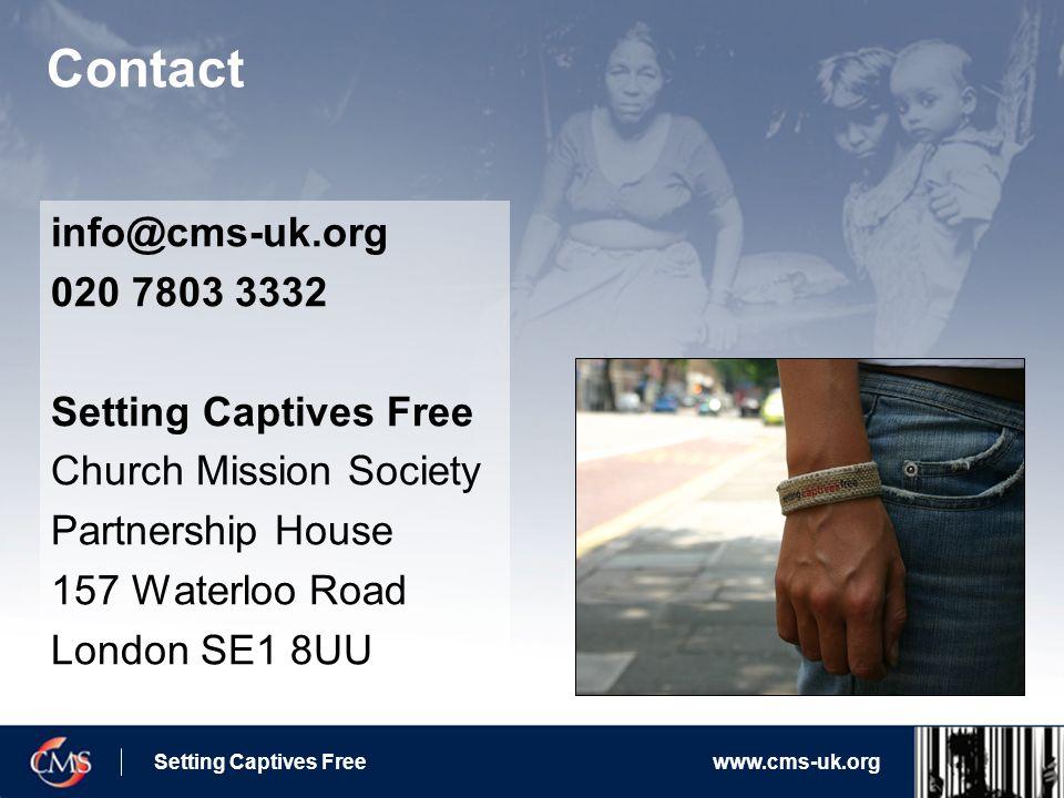Setting Captives Freewww.cms-uk.org info@cms-uk.org 020 7803 3332 Setting Captives Free Church Mission Society Partnership House 157 Waterloo Road London SE1 8UU Contact