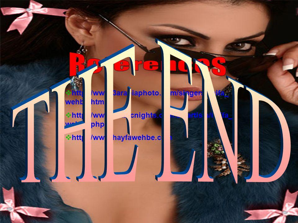  http://www.3arabiaphoto.com/singers/haifa_ wehbe.html  http://www.arabicnights.com.au/artists/haifa_ wehbe.php  http://www.hayfawehbe.com