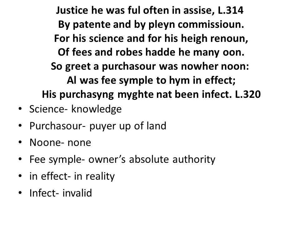Justice he was ful often in assise, L.314 By patente and by pleyn commissioun.