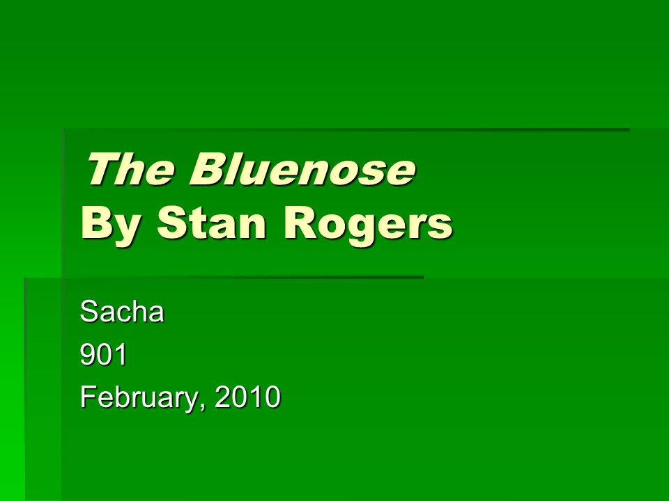 The Bluenose By Stan Rogers Sacha901 February, 2010