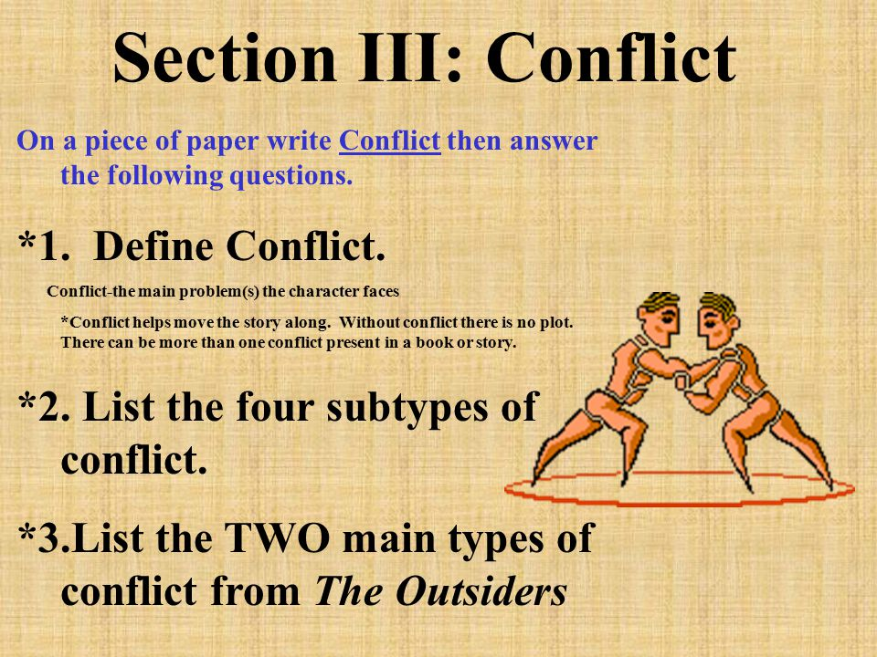 Section III: Conflict On a piece of paper write Conflict then answer the following questions.