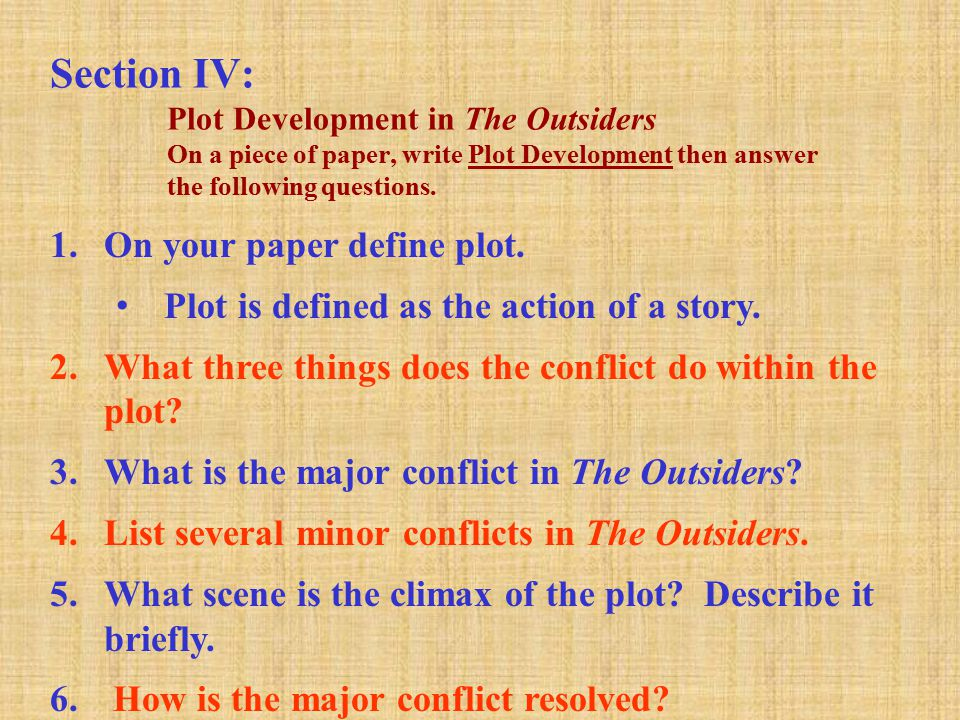 Section IV: Plot Development in The Outsiders On a piece of paper, write Plot Development then answer the following questions.