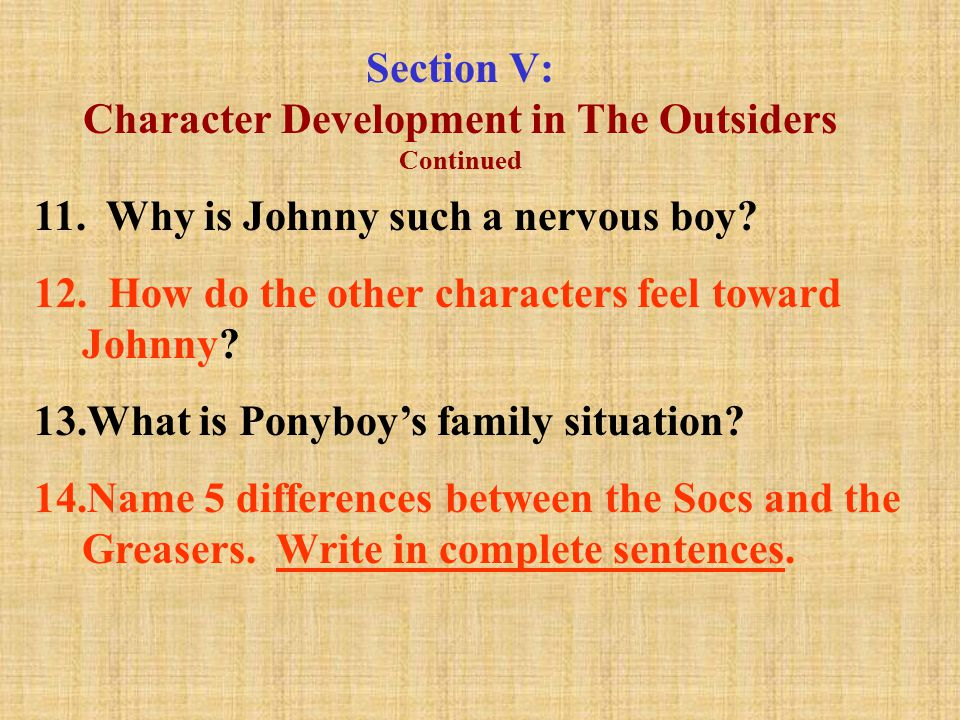 Section V: Character Development in The Outsiders Continued 11.