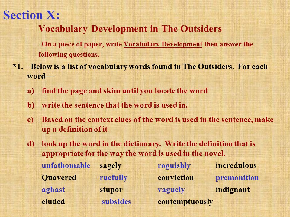 Section X: Vocabulary Development in The Outsiders On a piece of paper, write Vocabulary Development then answer the following questions.