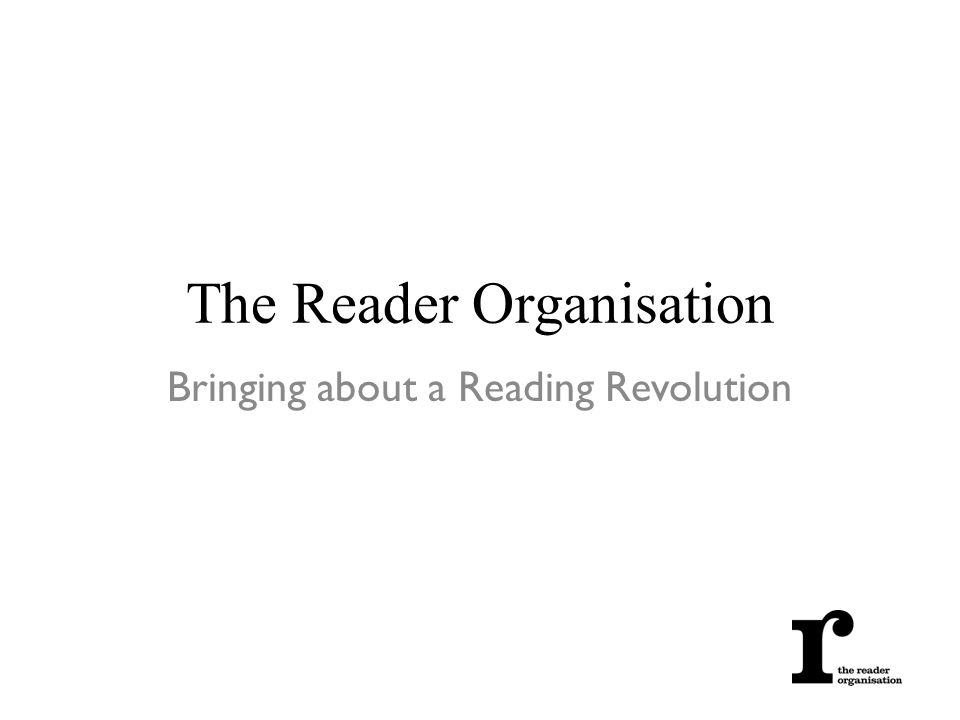 The Reader Organisation Bringing about a Reading Revolution
