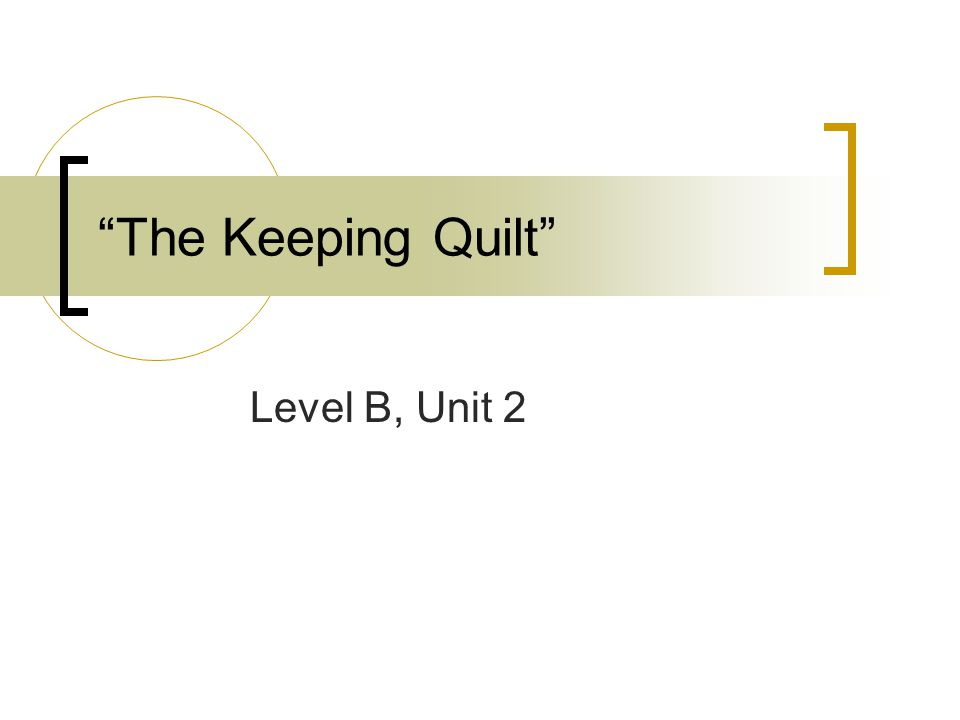 The Keeping Quilt Level B, Unit 2