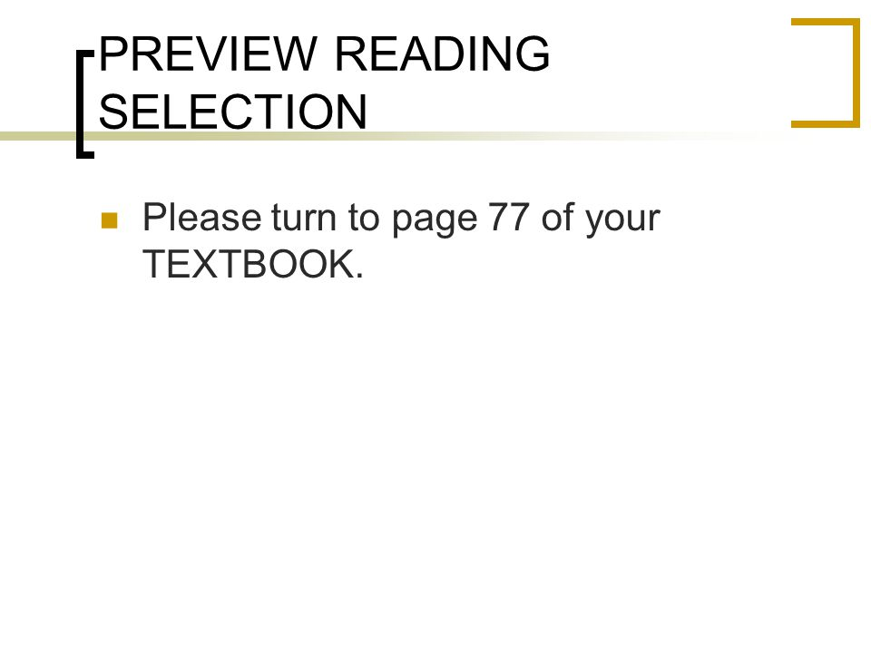 PREVIEW READING SELECTION Please turn to page 77 of your TEXTBOOK.