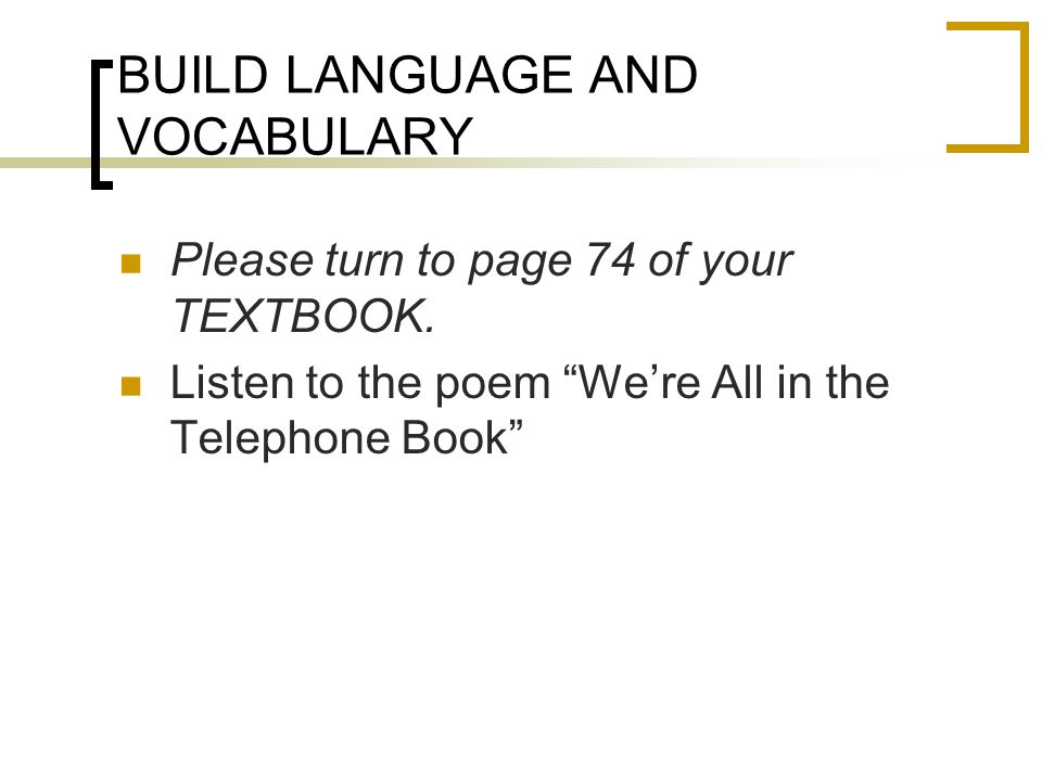 BUILD LANGUAGE AND VOCABULARY Please turn to page 74 of your TEXTBOOK.