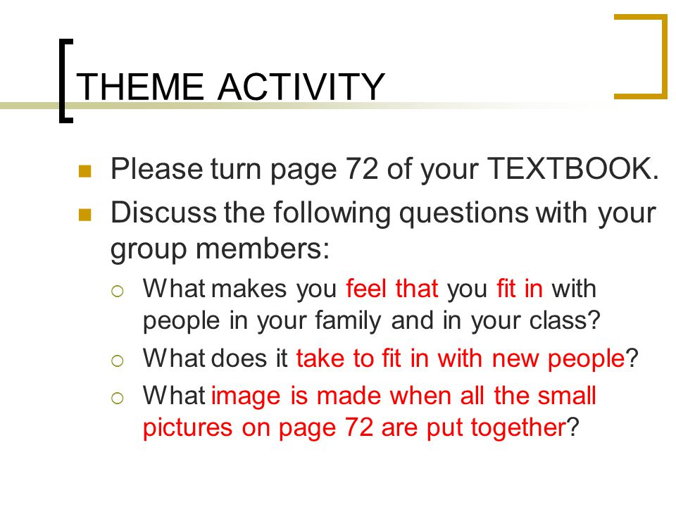 THEME ACTIVITY Please turn page 72 of your TEXTBOOK.