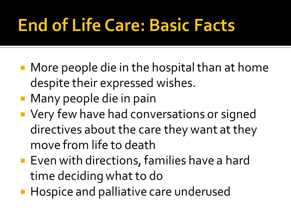  More people die in the hospital than at home despite their expressed wishes.
