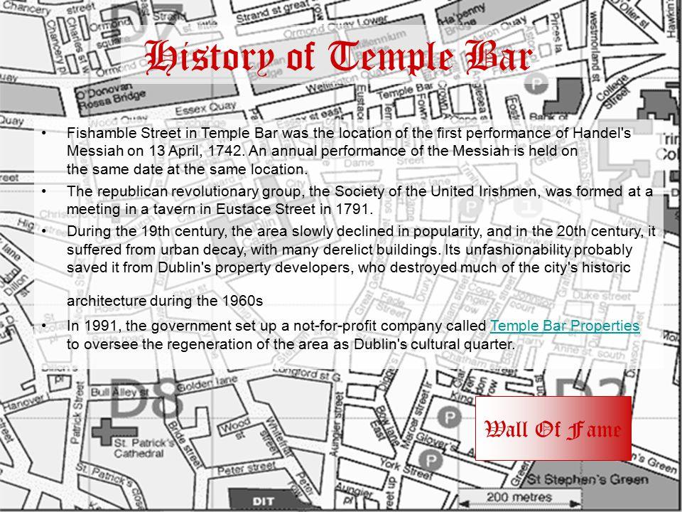 History of Temple Bar Fishamble Street in Temple Bar was the location of the first performance of Handel's Messiah on 13 April, 1742. An annual perfor