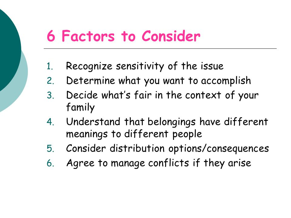 6 Factors to Consider 1.Recognize sensitivity of the issue 2.