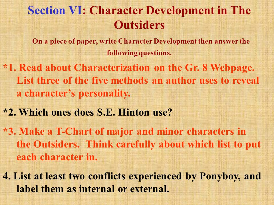 Section VI: Character Development in The Outsiders On a piece of paper, write Character Development then answer the following questions.
