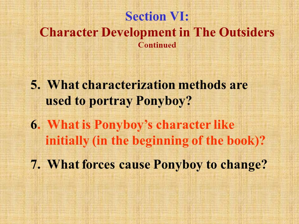 Section VI: Character Development in The Outsiders Continued 5.