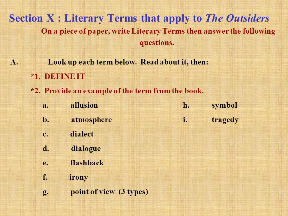 Section X : Literary Terms that apply to The Outsiders On a piece of paper, write Literary Terms then answer the following questions.
