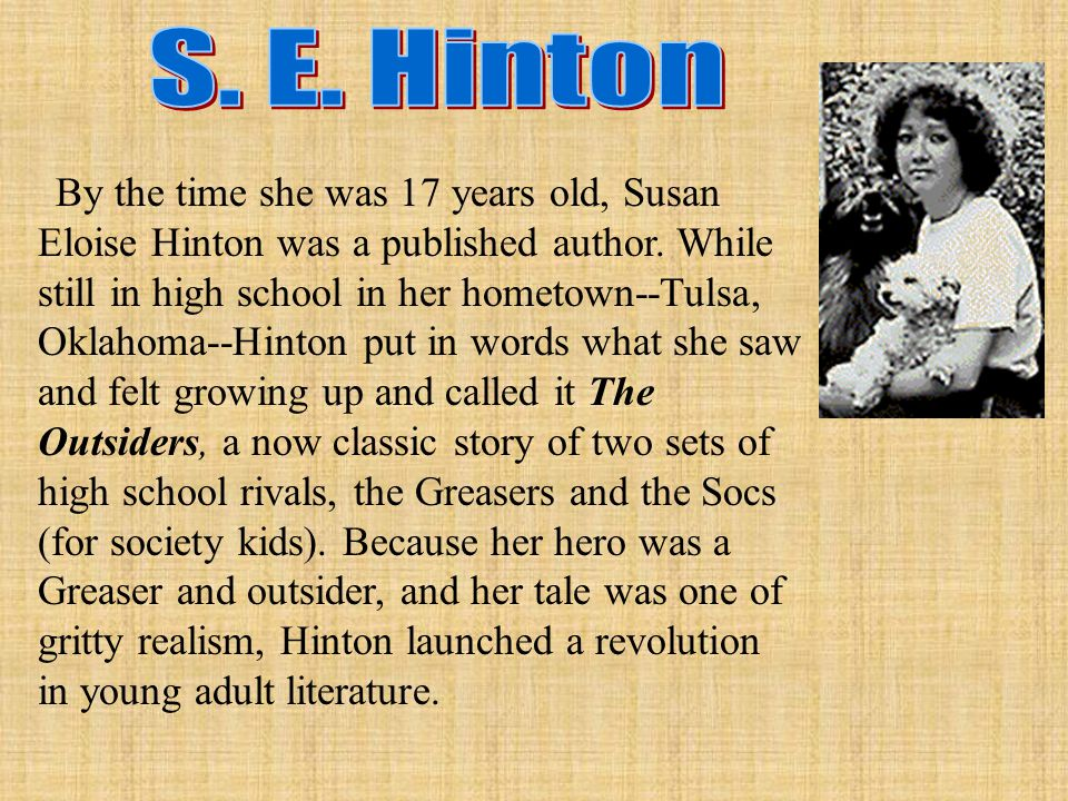 By the time she was 17 years old, Susan Eloise Hinton was a published author.