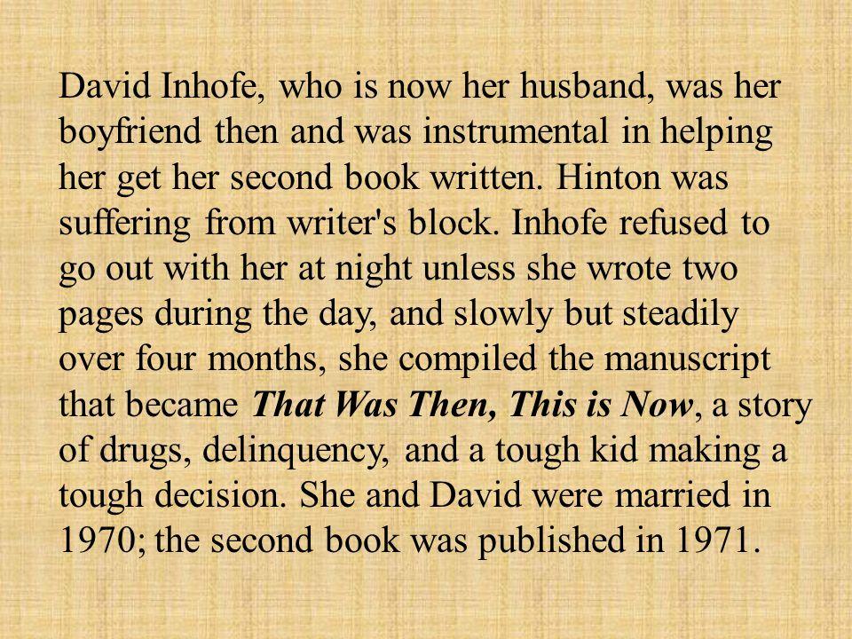 David Inhofe, who is now her husband, was her boyfriend then and was instrumental in helping her get her second book written.