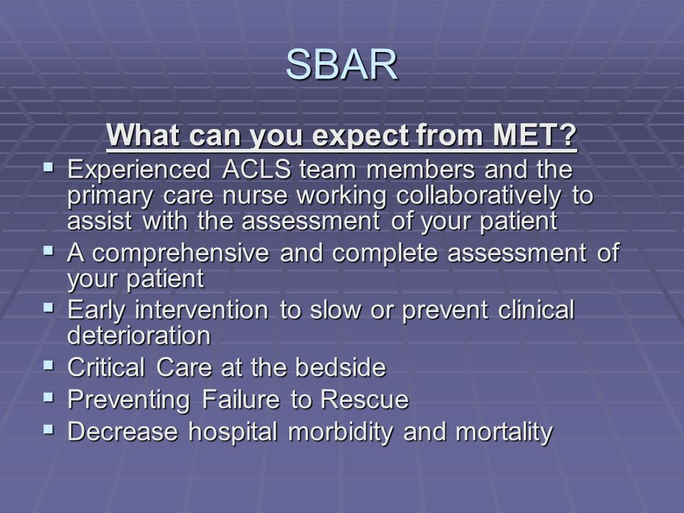 SBAR What can you expect from MET.