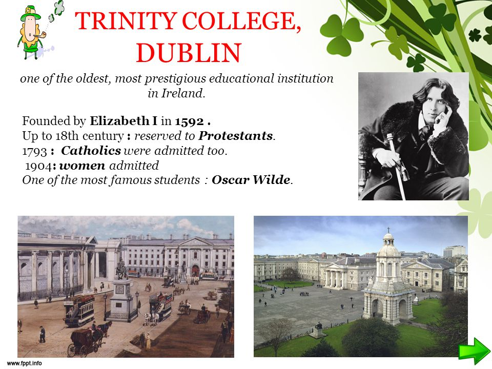 TRINITY COLLEGE, DUBLIN one of the oldest, most prestigious educational institution in Ireland.