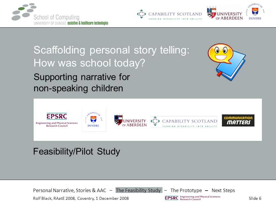 Slide 6Rolf Black, RAatE 2008, Coventry, 1 December 2008 Scaffolding personal story telling: How was school today.