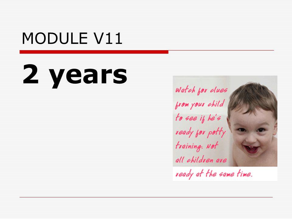 MODULE V11 2 years