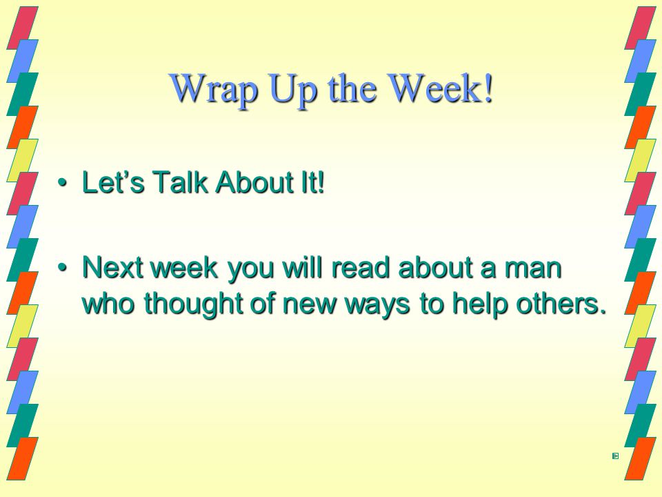 Wrap Up the Week. Let's Talk About It!Let's Talk About It.