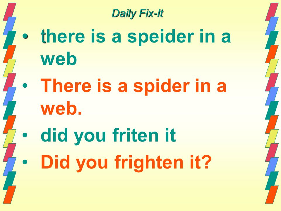 Daily Fix-It tt here is a speider in a web There is a spider in a web.