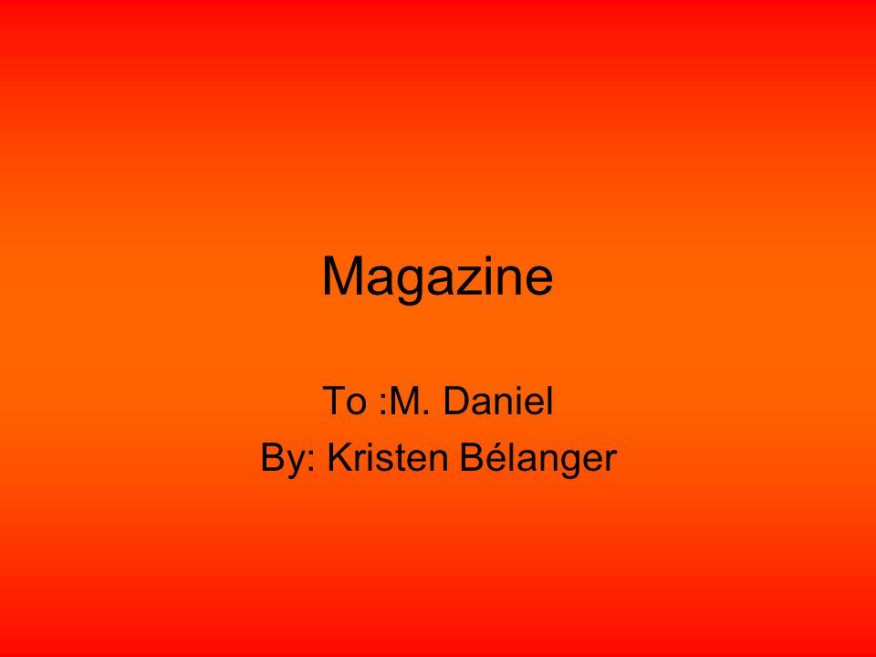 Magazine To :M. Daniel By: Kristen Bélanger