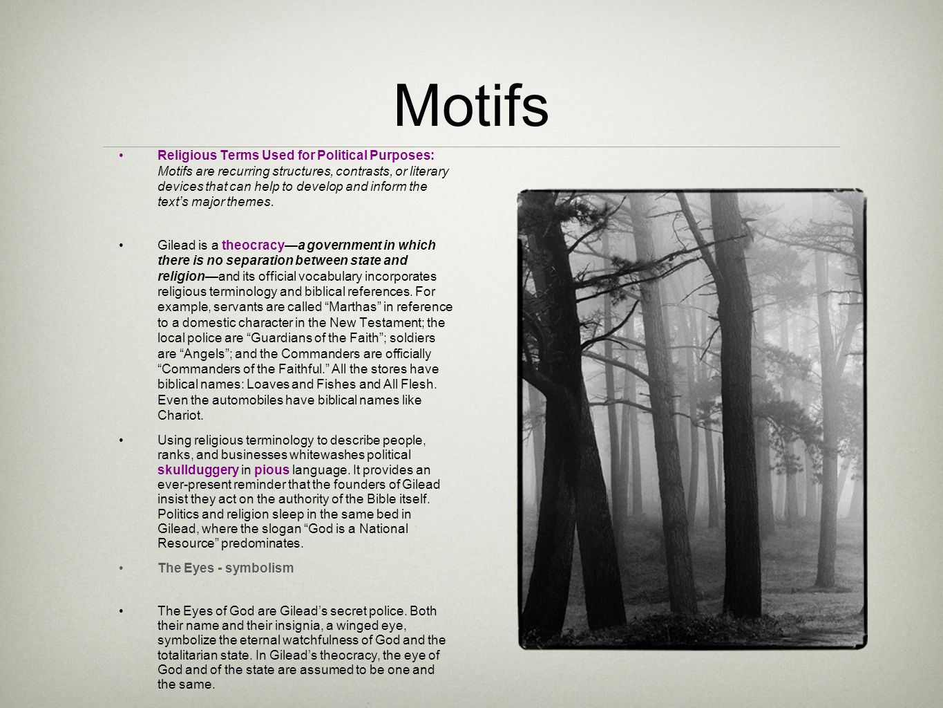 Motifs Religious Terms Used for Political Purposes: Motifs are recurring structures, contrasts, or literary devices that can help to develop and inform the text's major themes.