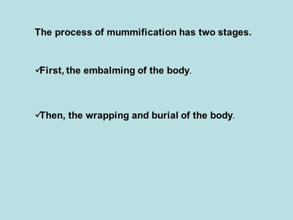 Embalming the Body First, her body is taken to the tent known as 'Ibu or the 'Place of Purification .